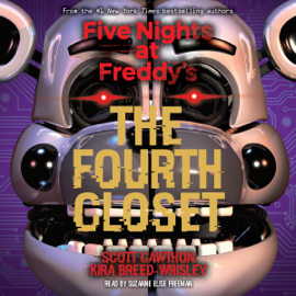 The Fourth Closet: Five Nights at Freddy's, Book 3 (Unabridged) audiobook