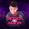 MC Bruninho - Jogo do Amor  arte