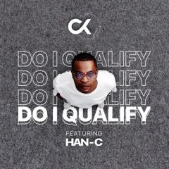 Do I Qualify (feat. Han-C) [Edit]