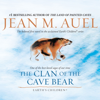 Jean M. Auel - The Clan of the Cave Bear: Earth's Children, Book 1 (Unabridged)  artwork