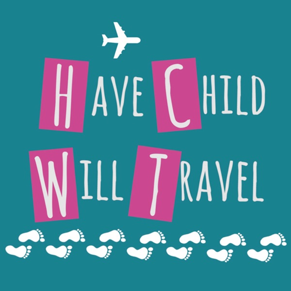 Have Child Will Travel