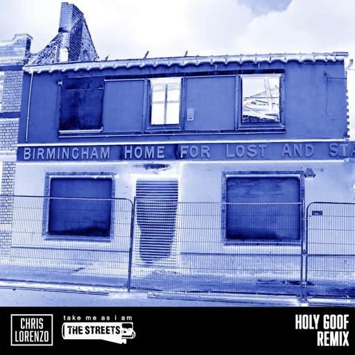 Take Me as I Am - Single by The Streets & Holy Goof & Chris Lorenzo
