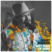 Scary Pockets - Any Man of Mine (feat. Bahamas)