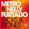 Sticks & Stones (Mojito Remix) - Single, Metro & Nelly Furtado