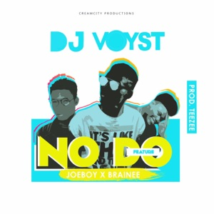 Dj Voyst - No Do feat. Joeboy & Brainee
