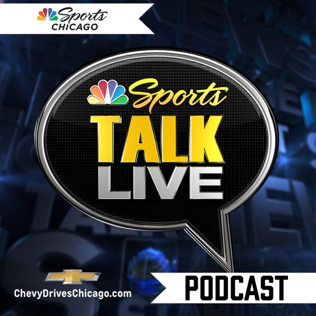 Sportstalk Live Podcast By Nbc Sports Chicago On Apple Podcasts