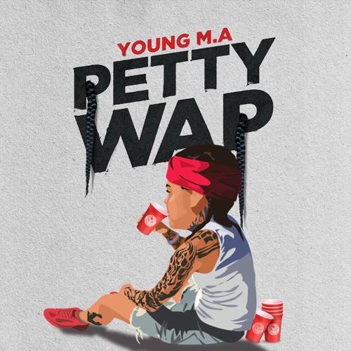 Young M.A. - PettyWap