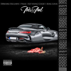 This and That (feat. Valee, Kd Young Cocky & King Louie) - Single Mp3 Download