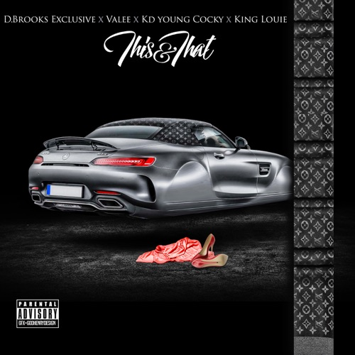 D. Brooks Exclusive - This and That (feat. Valee, Kd Young Cocky & King Louie) - Single
