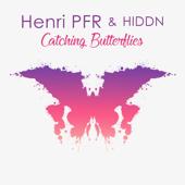 Catching Butterflies - Henri PFR & HIDDN