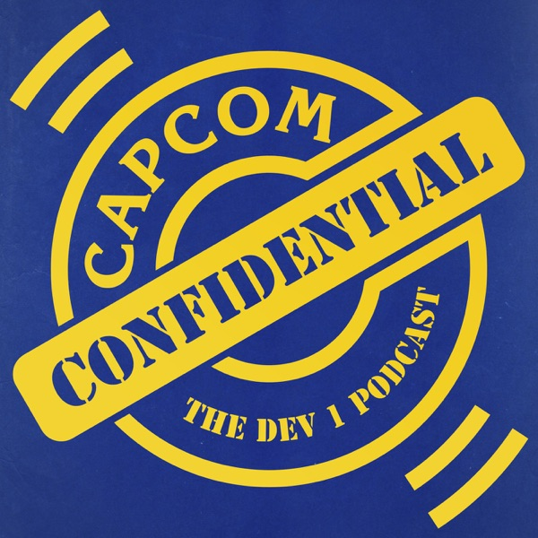 Capcom Confidential: The Dev 1 Podcast