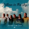 Pillow in the Sky (feat. Mikio Sankey)