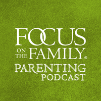 Focus on the Family Parenting Podcast podcast