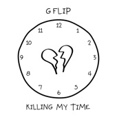 G Flip - Killing My Time