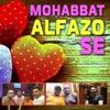 Mohabbat Alfazo Se