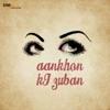 Aankhon Ki Zuban