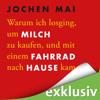 Jochen Mai - Warum ich losging um Milch zu kaufen und mit einem Fahrrad nach Hause kam Grafik