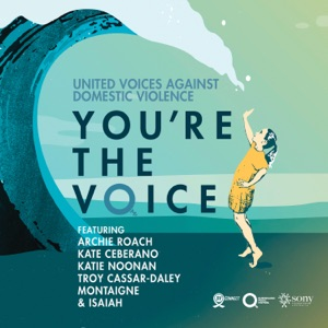 You're the Voice (feat. Archie Roach, Kate Ceberano, Katie Noonan, Troy Cassar-Daley, Montaigne & Isaiah) - Single Mp3 Download