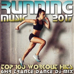 Running Music 2017 Top 100 Workout Hits 6 Hr Trance Dance DJ Mix – Workout Trance & Running Trance