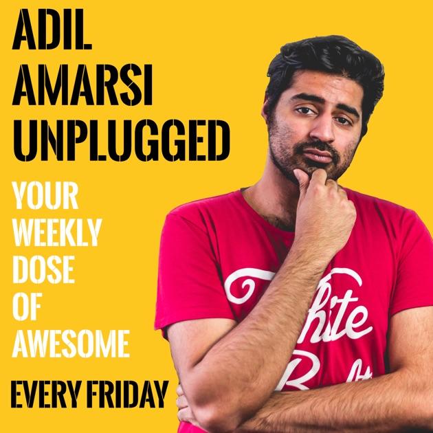 Adil amarsi unplugged by adil amarsi on apple podcasts spiritdancerdesigns Gallery