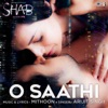 O Saathi From Shab Single