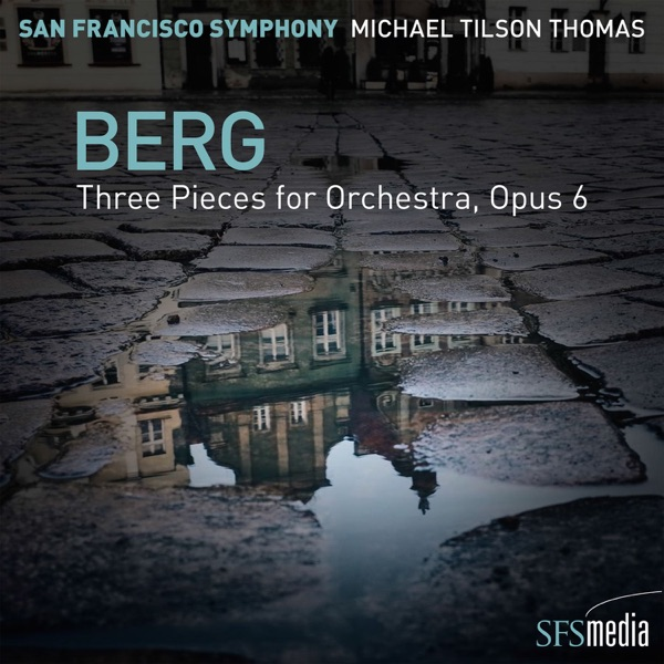 Berg: Three Pieces for Orchestra, Op. 6 - EP