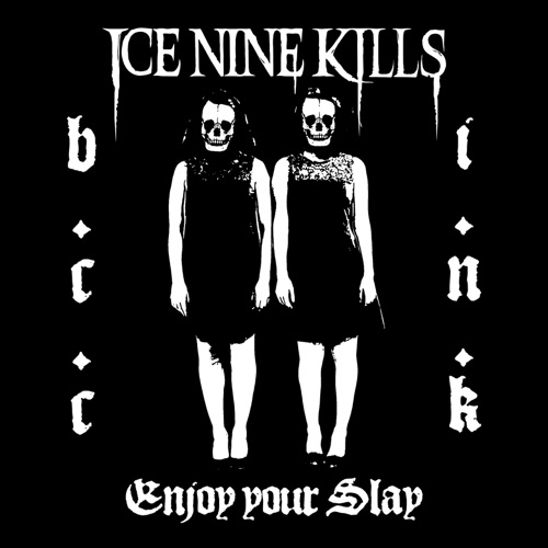 ICE NINE KILLS - Enjoy Your Slay - Single