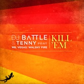Kill Em (feat. Mr Vegas & Walshy Fire) - Single