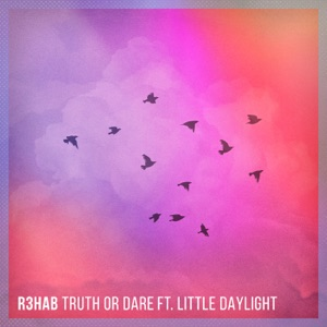 Truth or Dare (feat. Little Daylight) - Single Mp3 Download