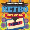 Bollywood Retro : Hits of 90s