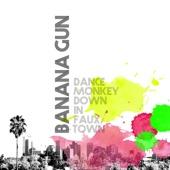 Banana Gun - Faux Town