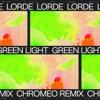 Green Light Chromeo Remix Single
