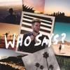 Joshua Micah - Who Says?