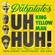 Uh Huh! (feat. King Yellowman, Papa Robbie, Daddy Brady & Big Hair) - The Duplates