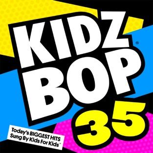 Kidz Bop 35 – KIDZ BOP Kids