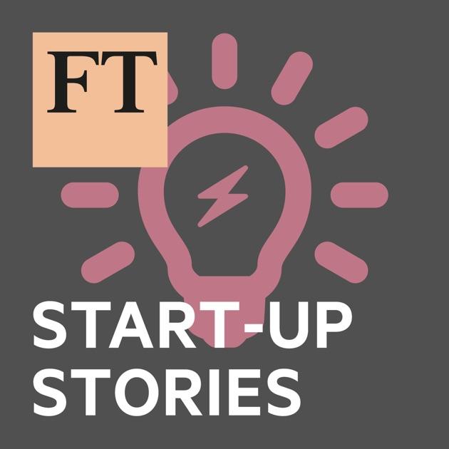 FT Start-Up Stories par Financial Times sur Apple Podcasts cf80fff32b76
