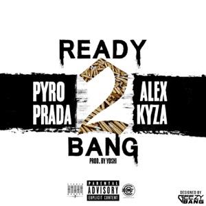 Ready 2 Bang (feat. Alex Kyza) - Single Mp3 Download