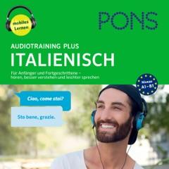PONS Audiotraining Plus Italienisch: Für Anfänger und Fortgeschrittene - hören, besser verstehen und leichter sprechen