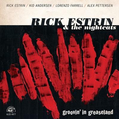 Groovin' In Greaseland - Rick Estrin & The Nightcats album