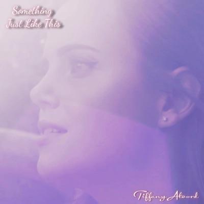Something Just Like This - Single - Tiffany Alvord