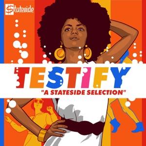 Testify: A Stateside Selection