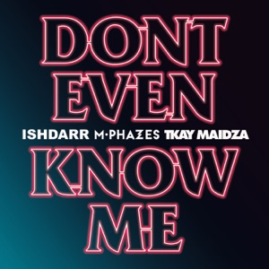 Don't Even Know Me (feat. Tkay Maidza) - Single