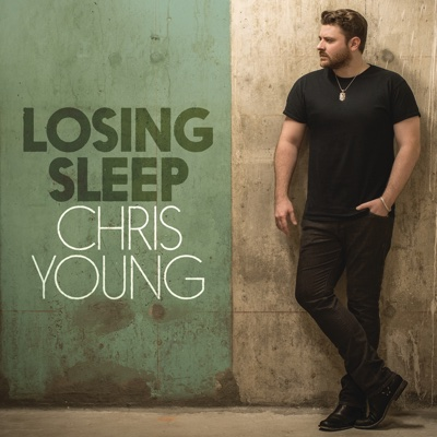 Losing Sleep - Chris Young song