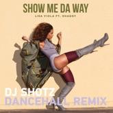 Show Me da Way (feat. Lisa Viola & Shaggy) [Dancehall Remix] - Single