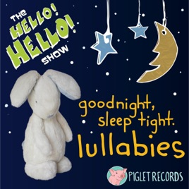 good night sleep tight lullabies the hello hello show