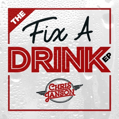 The Fix a Drink - EP - Chris Janson album