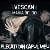 Plecati din capul meu (feat. Mahia Beldo)