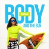 Body and the Sun - Single, Inna