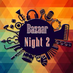 Various Artists - Bazaar Night, Vol. 2