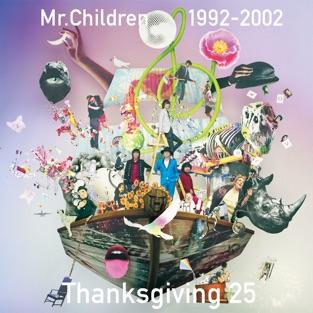 Mr.Children 1992-2002 Thanksgiving 25 – Mr.Children